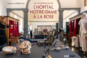 Nouveauté «Les cent merveilles de l'Hôpital Notre-Dame à la Rose»