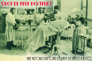 "Exhibition ""What's up, Doc? A history of medecine from 1870 to 1950"""